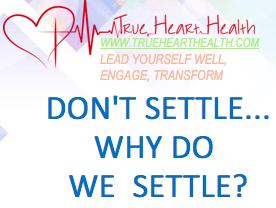 True Heart Health - Don't Settle