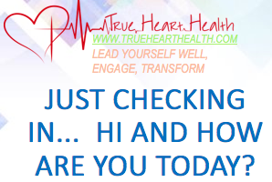 True Heart Health - Just Checking In