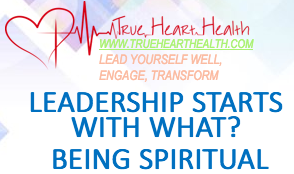 True Heart Health - Leading starts with what?