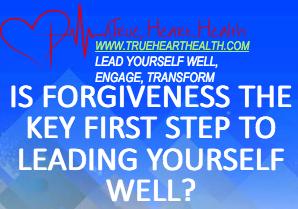 True Heart Health - Is Forgiveness the Key First Step