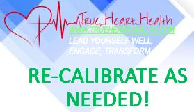 True Heart Health - recalibrate as needed